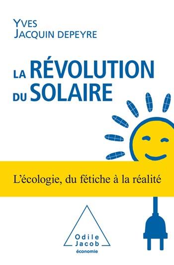 Révolution du solaire (La) - L'écologie, du fétiche à la réalité
