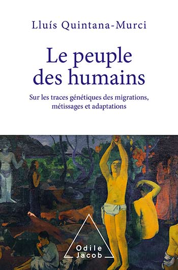 Human People (The) - On the genetic traces of migrations, crossbreeding and adaptations