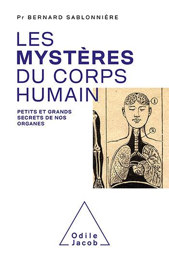Mystères du corps humain (Les) - Petits et grands secrets de nos organes