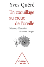 Un coquillage au creux de l'oreille - Science, éducation et autres rivages