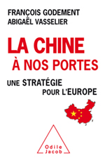 Chine à nos portes (La) - Une stratégie pour l'Europe
